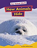 How Animals Hide, Karen Latchana Kenney, 1607531437