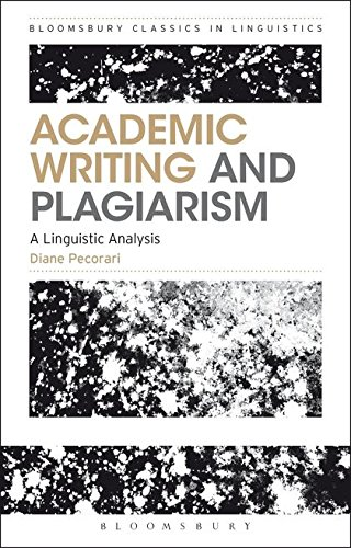 Academic Writing and Plagiarism: A Linguistic Analysis (Bloomsbury Classics in Linguistics)
