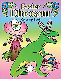 Easter Dinosaur Coloring Book Of Cute Hatching Dinosaur Eggs Bunny Ears On Dinos And Prehistoric Spring Floral Coloring Page Designs Spectrum Nyx 9781643400389 Amazon Com Books