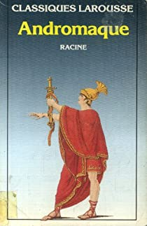 Andromaque - Jean Racine - Babelio