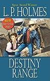 Destiny Range, L. P. Holmes, 0843961732