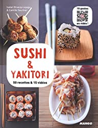 Sushi & Yakitori - 50 recettes & 15 vidéos