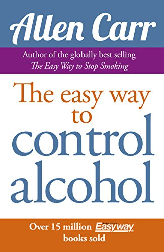Allen Carr's Easy Way to Control Alcohol (Way Stop To Drinking Easy)