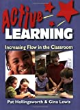 img - for Active Learning: Increasing Flow in the Classroom 1st edition by Patricia Hollingsworth (2006) Paperback book / textbook / text book