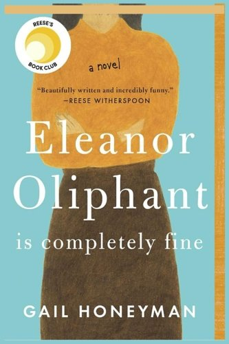 Book cover from Eleanor Oliphant Is Completely Fine: A Novel by Gail Honeyman