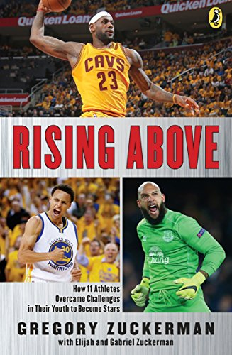 Rising Above: How 11 Athletes Overcame Challenges in Their Youth to Become Stars Paperback – May 2, 2017
