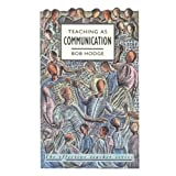 Teaching As Communication, Hodge, Bob, 0582072220