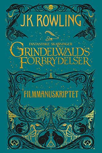 Fantastiske skabninger - Grindelwalds forbrydelser - Filmmanuskriptet (Danish Edition)