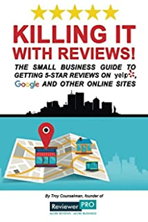 Getting 5 star reviews on yelp guaranteed unofficial guide to killing it with reviews the small business guide to getting 5 star reviews malvernweather Gallery