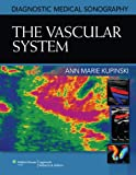 The Vascular System (Diagnostic Medical Sonography)
