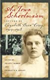img - for An Iowa Schoolma am: Letters of Elizabeth  Bess  Corey, 1904 1908 (Bur Oak Book) book / textbook / text book