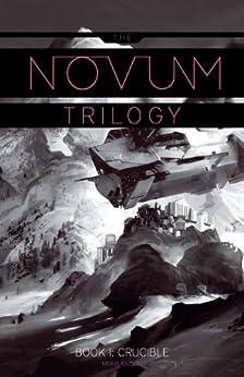 Crucible (The Novum Trilogy Book 1) by [Katson, Moira]