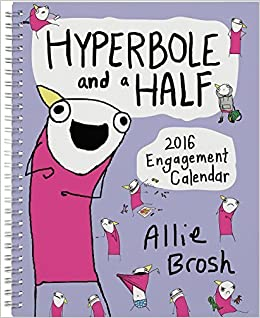 hyperbole and a half 2016 engagement calendar