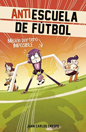 Descargar Libro Pardillos Contra Tramposos. Antiescuela De Fútbol 2 Juan Carlos Crespo