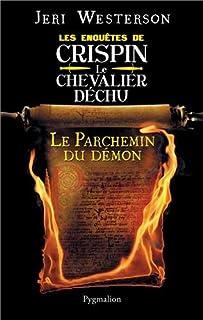 Le parchemin du démon : les enquêtes de Crispin, le chevalier déchu, Westerson, Jeri