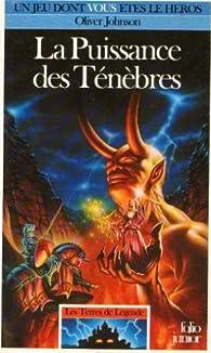 Les terres de légende, tome 5 : La Puissance des Ténèbres par Oliver Johnson