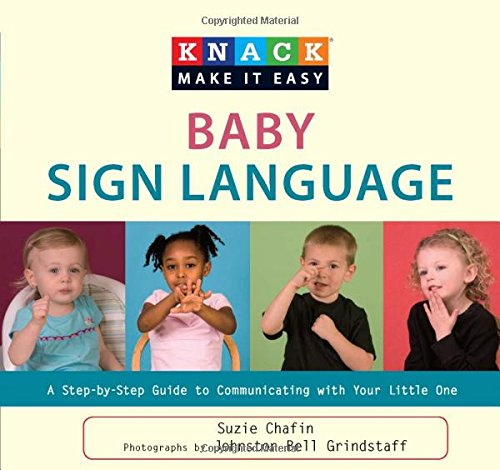 Knack Baby Sign Language: A Step-By-Step Guide To Communicating With Your Little One (Knack: Make It Easy) by Globe Pequot Press