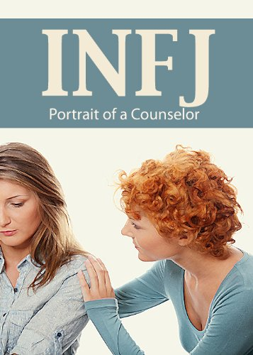 INFJ: Portrait of a Counselor (Portraits of the 16 Personality Types)