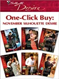img - for One-Click Buy: November Silhouette Desire: Secrets of the Tycoon's Bride\Sold Into Marriage\Christmas In His Royal Bed\Playboy's Ruthless Payback\The Desert ... Who Bought Christmas (The Garrisons) book / textbook / text book