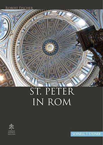 St. Peter in Rom: Eine Handreichung zur Führung oder zum Selbsterkunden der Basilika