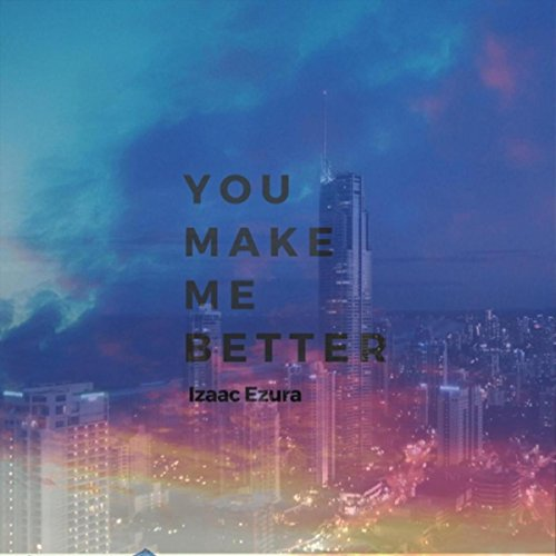 you make me better - 1