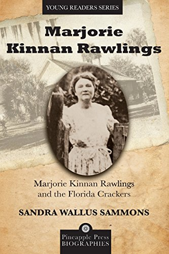 Marjorie Kinnan Rawlings and the Florida Crackers (Pineapple Press Biography)