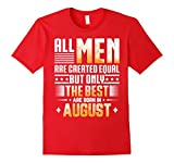Mens All Men Created Equal But The Best Born In August T-Shirt XL Red