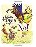 Little Jingle Says No!, Kerrie O'Connor, 174114762X