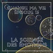 La science des émotions (Change ma vie 13) | Clotilde Dusoulier