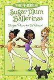 Sugar Plum Ballerina: Sugar Plums to the Rescue! (Sugar Plum Ballerinas series Book 5)