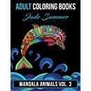 3: Adult Coloring Books: Animal Mandala Designs and Stress Relieving Patterns for Anger Release, Adult Relaxation, and Zen (Mandala Animals) (Volume 3)