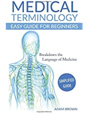 Medical Terminology: Medical Terminology Easy Guide for Beginners