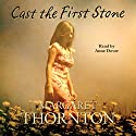 Cast the First Stone Audiobook by Margaret Thornton Narrated by Anne Dover