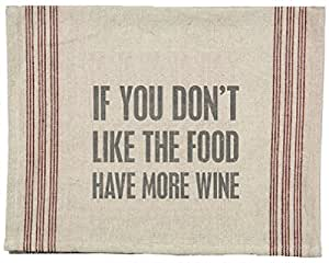 Primitives by Kathy Dish Towel - If You Don't Like the Food Have More Wine
