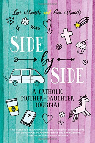 - Side by Side: A Catholic Mother-Daughter Journal