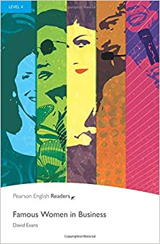 Level 4: Famous Women in Business (Pearson English Graded Readers)