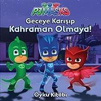 Pjmasks - Geceye Karışıp Kahraman Olmaya!: Öykü Kitabı