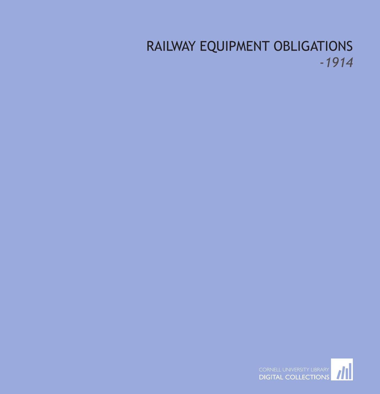 Railway Equipment Obligations: -1914 pdf