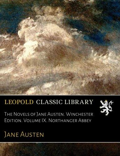 The Novels of Jane Austen. Winchester Edition. Volume IX. Northanger Abbey pdf epub