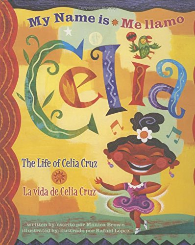 My Name is Celia/Me llamo Celia: The Life of Celia Cruz/la vida de Celia Cruz (Americas Award for Children's and Young Adult Literature. Winner) (English, Multilingual and Spanish Edition) from Cooper Square Publishing Llc