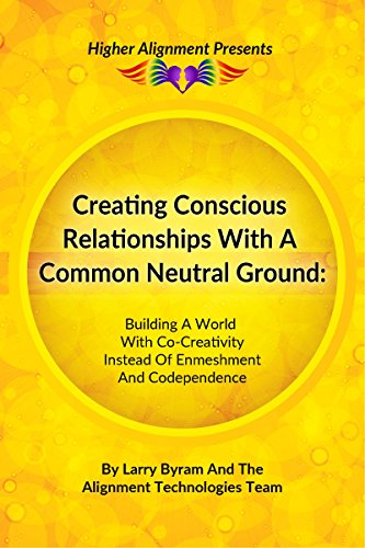 Amazon.com: Creating Conscious Relationships with a Common Neutral ...