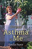 Chronic Asthma and Me, Emilia Fusco, 0595368549