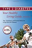 Type 2 Diabetes - Your Healthy Living Guide, American Diabetes Association Staff, 1580402860
