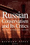 Russian Conservatism and Its Critics, Richard Pipes, 0300112882