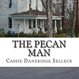 The Pecan Man Audiobook by Cassie Dandridge Selleck Narrated by Suzanne Toren