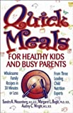 img - for Quick Meals for Healthy Kids & Busy Parents: Wholesome Family Meals in 30 Minutes or Less from Three Leading Child Nutrition Experts by Sandra K. Nissenberg (1995-08-31) book / textbook / text book