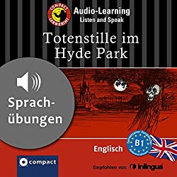 Totenstille im Hyde Park (Compact Lernkrimi Audio-Learning)