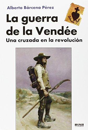 Descargar Libro La Guerra De La Vendée Alberto Bárcena Pérez