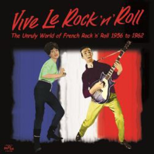 Vive Le Rock 'N' Roll: Unruly World