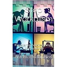 Stop Workalism: Ratgeber für Arbeitssüchtige und Angehörige (German Edition)